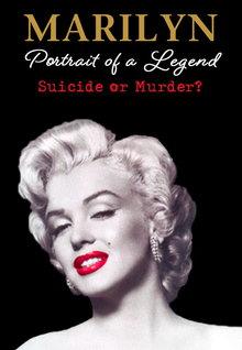 Marilyn Monroe: Portrait of a Legend - Suicide or Muder? (2002)