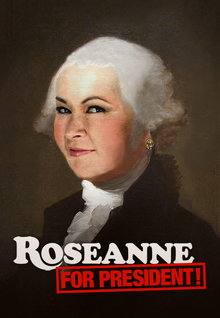 Roseanne For President! (2016)
